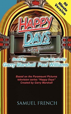 Happy Days - A Musical (90 Minute Version)