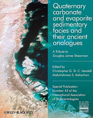Quaternary Carbonate and Evaporite Sedimentary Facies and Their Ancient Analogues: A Tribute to Douglas James Shearman