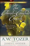 The Christ Centred Church: Creating Fearless, Passionate, Sacrificial, Bold, Loving, Spirit Filled Followers Of Christ