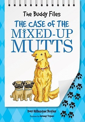 The Case of the Mixed-Up Mutts (The Buddy Files, #2)