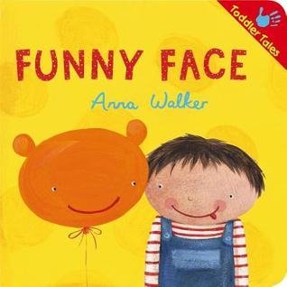 Funny Face by Anna Walker