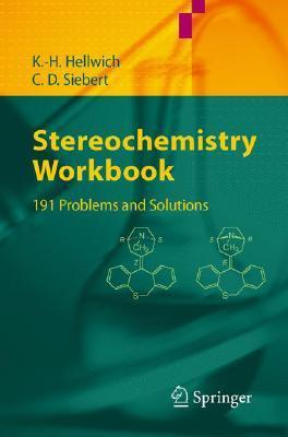 Stereochemistry Workbook: 191 Problems and Solutions