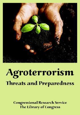 Agroterrorism: Threats and Preparedness