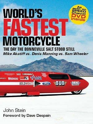 World's Fastest Motorcycle: The Day the Bonneville Salt Stood Still. John Stein