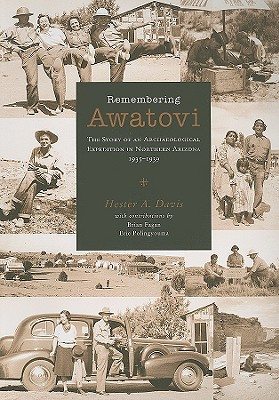Remembering Awatovi: The Story of an Archaeological Expedition in Northern Arizona, 1935-1939