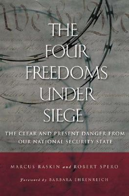 The Four Freedoms Under Siege: The Clear and Present Danger from Our National Security State