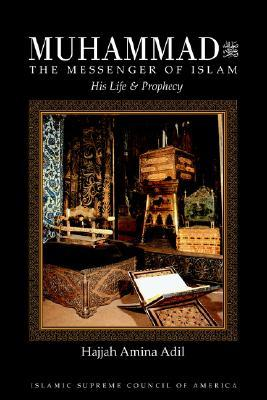 Muhammad ﷺ: The Messenger of Islam - His Life and Prophecy