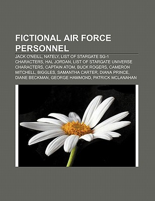 Fictional Air Force Personnel: Jack O'Neill, Nately, List of Stargate Sg-1 Characters, Hal Jordan, List of Stargate Universe Characters