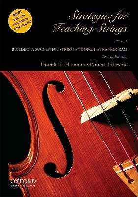Strategies for Teaching Strings: Building a Successful String and Orchestra Program [With DVD]