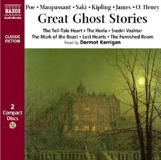 Great Ghost Stories: The Tell-Tale Heart/The Horla/Sredni Vashtar/The Mark of the Beast/Lost Hearts/The Furnished Room