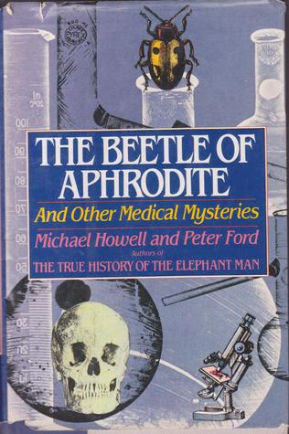 The Beetle of Aphrodite and Other Medical Mysterie...