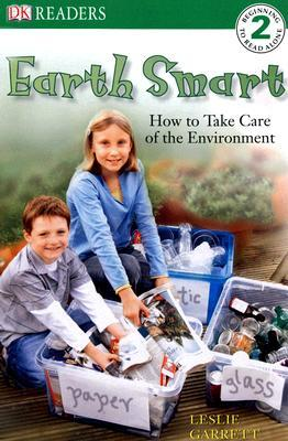 Earth Smart: How to Take Care of the Environment (DK Readers L2)