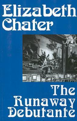 The Runaway Debutante by Elizabeth Chater