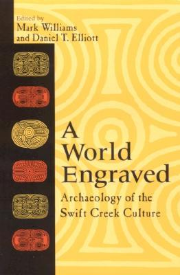 A World Engraved: Archaeology of the Swift Creek Culture