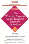 100+ Winning Answers to the Toughest Interview Questions by Casey Hawley
