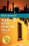 Sleeping with Pancho Villa