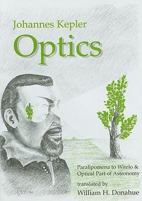 Optics: Paralipomena to Witelo & Optical Part of Astronomy