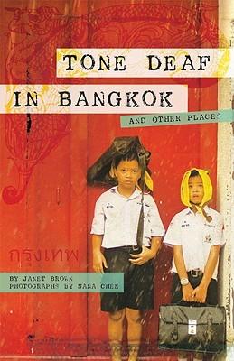 Tone Deaf in Bangkok by Janet Brown