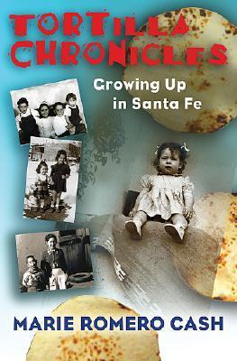 Tortilla Chronicles: Growing Up in Santa Fe