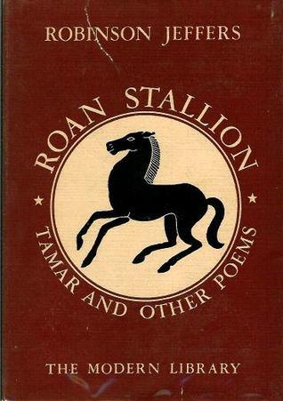 Roan Stallion, Tamarand Other Poems