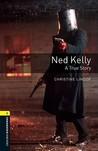 Ned Kelly: A True Story