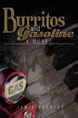 Burritos and Gasoline by Jamie Beckett