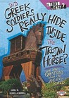 Did Greek Soldiers Really Hide Inside the Trojan Horse?: And Other Questions about the Ancient World
