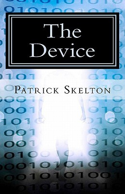 The Device by Patrick Skelton