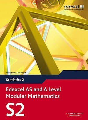 Edexcel AS and A Level Modular Mathematics Statistics 2 S2