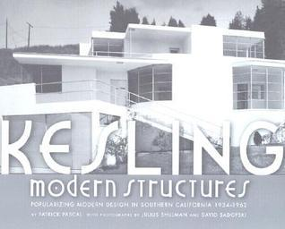 Kesling Modern Structures: Popularizing Modern Living in Southern California 1934-1962