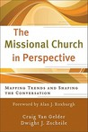The Missional Church in Perspective by Craig Van Gelder