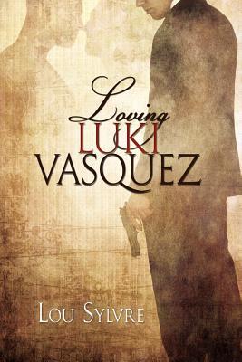 Loving Luki Vásquez by Lou Sylvre