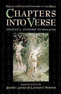 Chapters Into Verse: Poetry in English Inspired by the Bible: Volume I: Genesis to Malachi