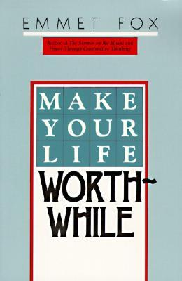Make your life worthwhile by emmet fox 153177 fandeluxe Images