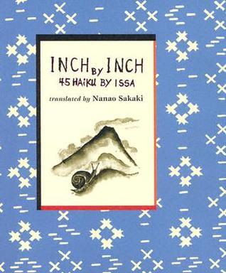Inch by Inch: 45 Haiku by Issa