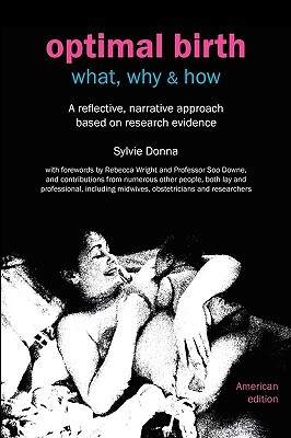 Optimal Birth: What, Why & How (American Edition, with Notes and References)