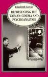 Representing The Woman: Cinema and Psychoanalysis