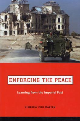 Enforcing the Peace by Kimberly Marten Zisk