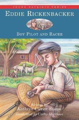 Eddie Rickenbacker: Boy Pilot and Racer