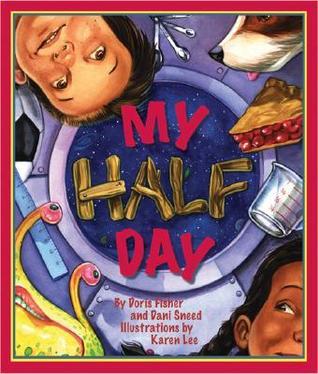 My Half Day by Dorris Fisher