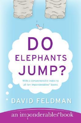 Do Elephants Jump?: An Imponderables' Book