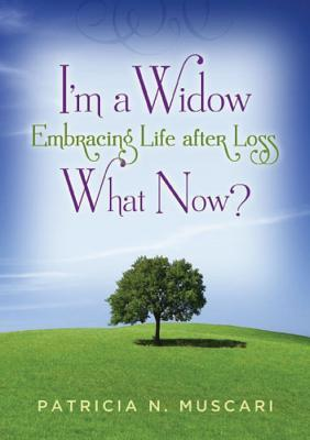 I'm a Widow, What Now?: Embracing Life After Loss Download PDF