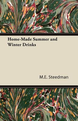 Home-Made Summer and Winter Drinks