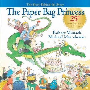 The Paper Bag Princess by Robert Munsch