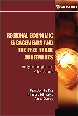 Regional Economic Engagements and the Free Trade Agreements: Analytical Insights and Policy Options