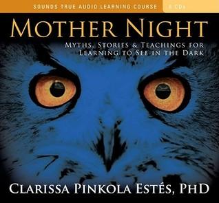 Mother Night by Clarissa Pinkola Estés