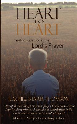 Heart to Heart: Meeting with God in the Lord's Prayer