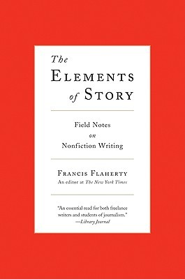 The Elements of Story by Francis Flaherty