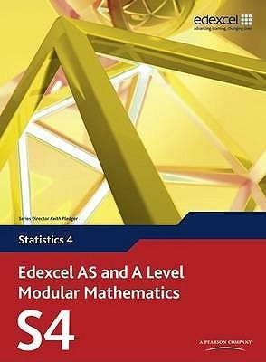 Edexcel AS and A Level Modular Mathematics Statistics 4 S4