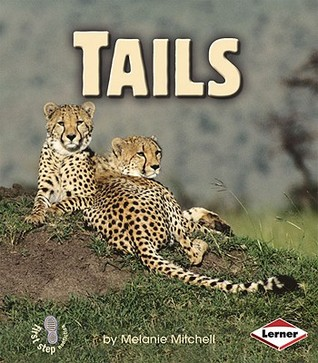 Tails (First Step Nonfiction: Animal Traits)